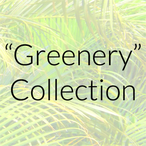 """""""Greenery"""" Collection"""